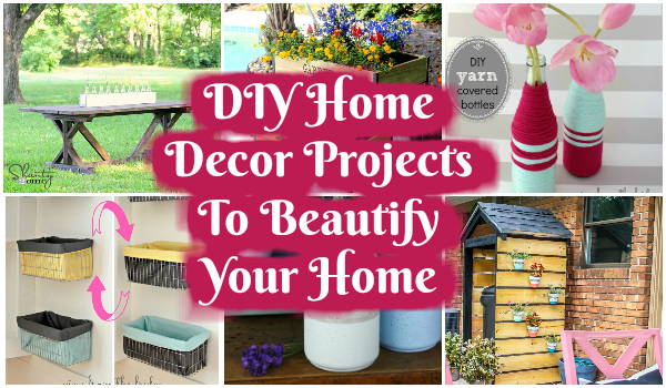 DIY Home Decor Projects To Beautify Your Home